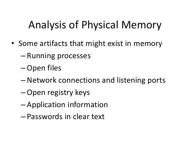 Linking Memory Image to Computer  • Forensically speaking it is important to be able to produce repeatable processes • The...