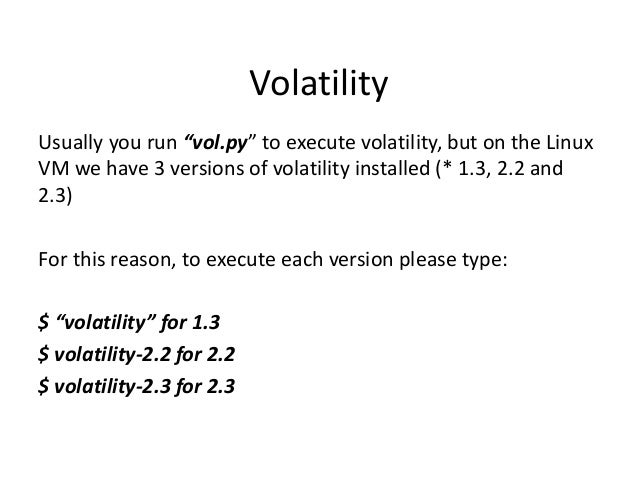 Volatility Roadmap •  Volatility 2.1 (Official x64 Support)  •  RC1: July 8, 2012 Release: August 3, 2012  • • • • • • • •...