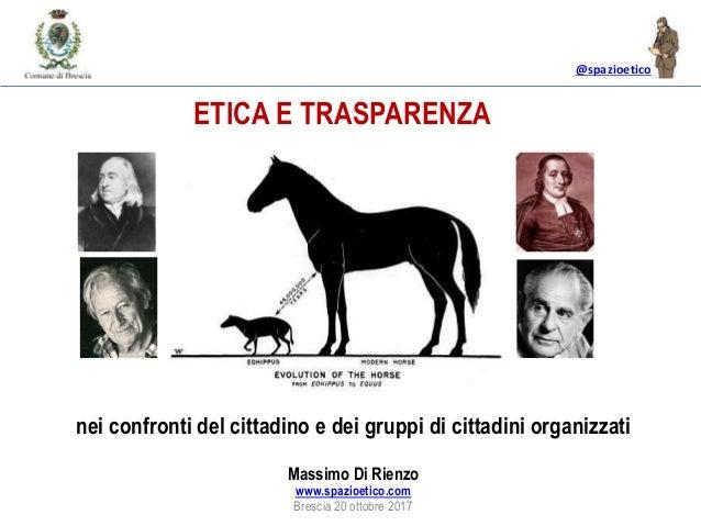 @spazioetico nei confronti del cittadino e dei gruppi di cittadini organizzati Massimo Di Rienzo www.spazioetico.com Bresc...