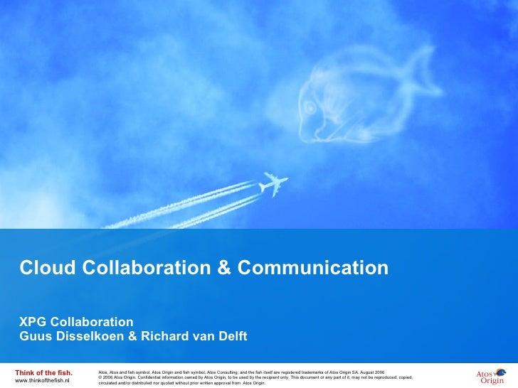 Cloud Collaboration & Communication XPG Collaboration Guus Disselkoen & Richard van Delft