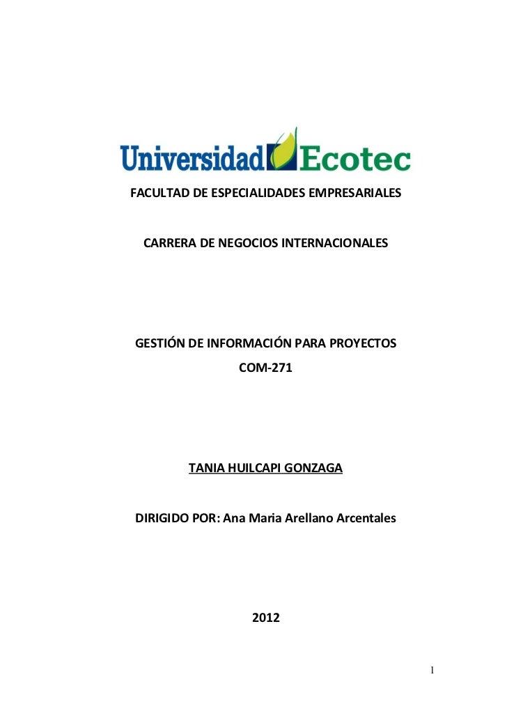 FACULTAD DE ESPECIALIDADES EMPRESARIALES CARRERA DE NEGOCIOS INTERNACIONALESGESTIÓN DE INFORMACIÓN PARA PROYECTOS         ...