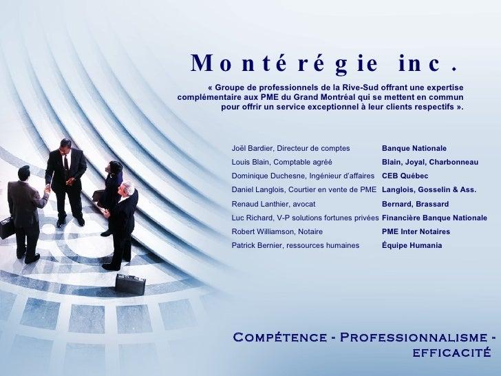 Montérégie inc. «Groupe de professionnels de la Rive-Sud offrant une expertise complémentaire aux PME du Grand Montréal q...
