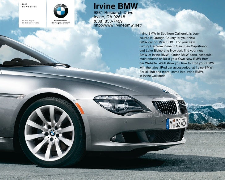 2010 BMW 6 Series                                       Irvine BMW                                       9881 Research Dri...