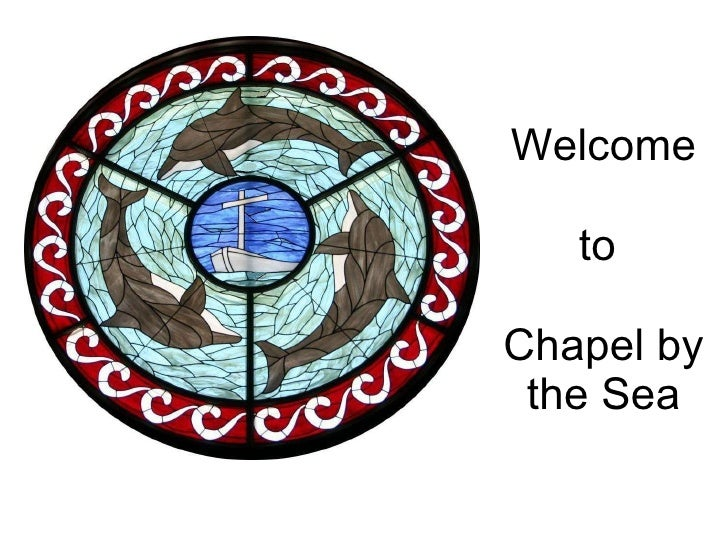 Welcome to  Chapel by the Sea