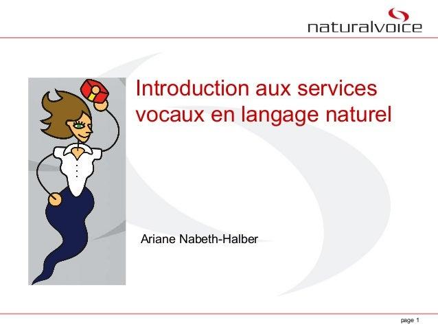 page 1Introduction aux servicesvocaux en langage naturelAriane Nabeth-Halber