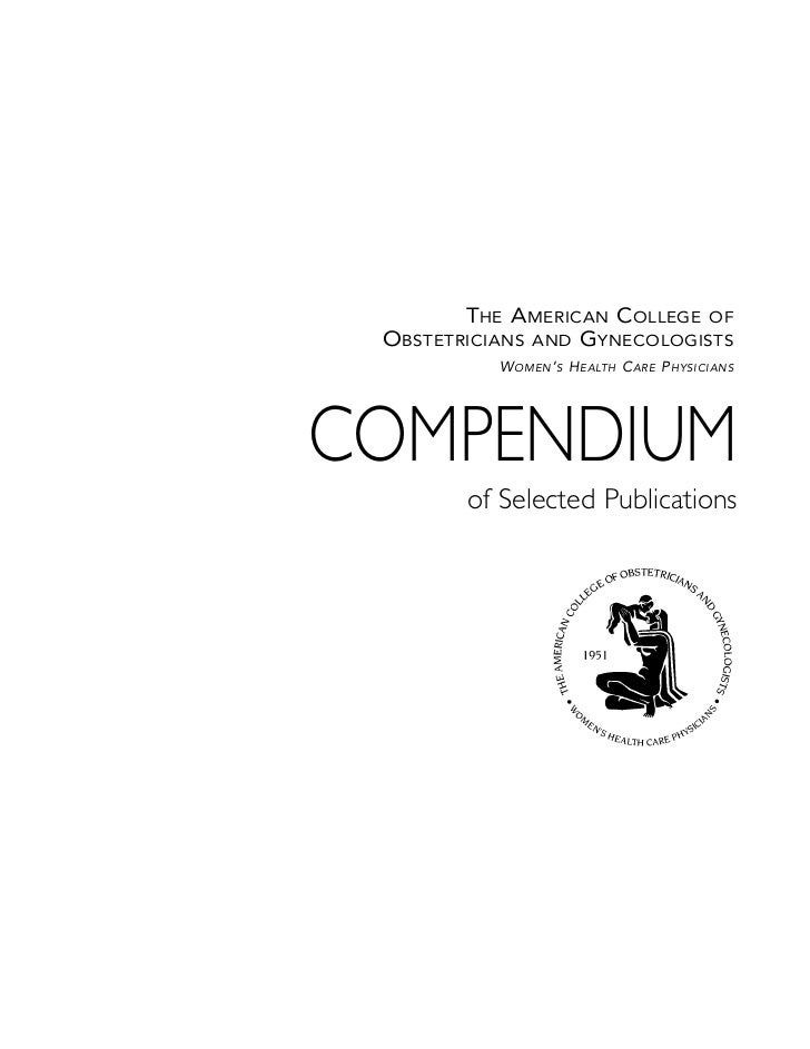 THE AMERICAN COLLEGE OF OBSTETRICIANS AND GYNECOLOGISTS           W OMEN ' S H EALTH C ARE P HYSICIANSCOMPENDIUM        of...