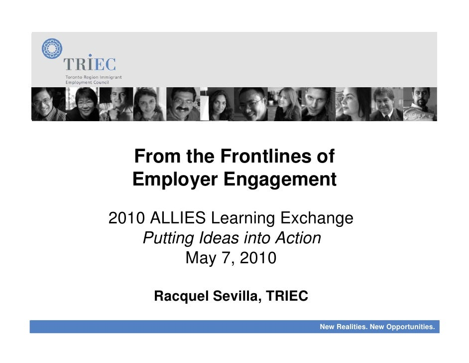 From the Frontlines of   Employer Engagement 2010 ALLIES Learning Exchange     Putting Ideas into Action           May 7, ...