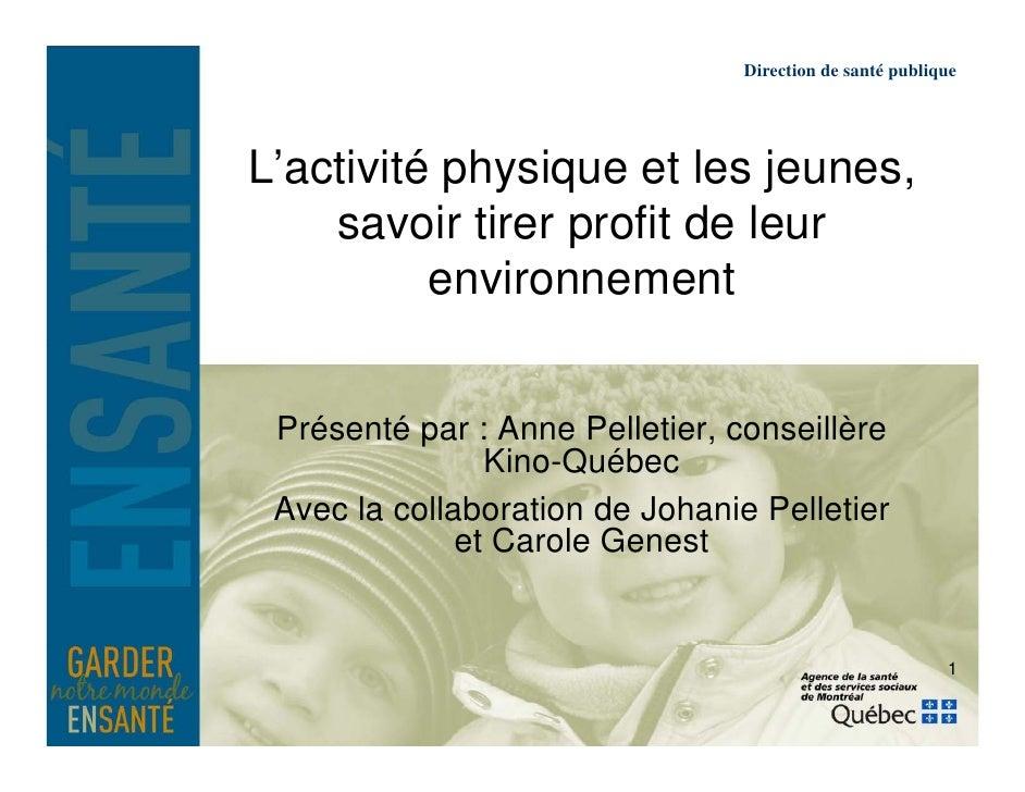 Direction de santé publiqueL'activité physique et les jeunes,    savoir tirer profit de leur                 p          en...