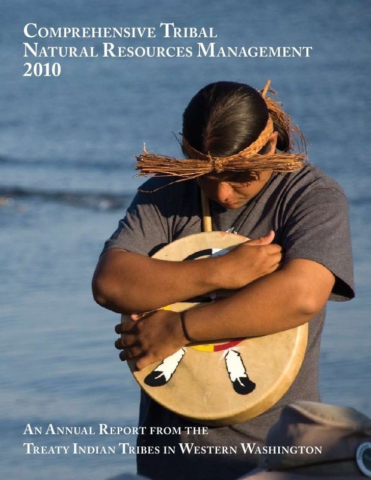 Comprehensive Tribal naTural resourCes m anagemenT 2010     a n a nnual r eporT from The TreaTy indian Tribes in WesTern W...
