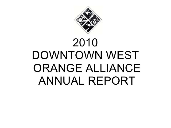 2010  DOWNTOWN WEST  ORANGE ALLIANCE ANNUAL REPORT
