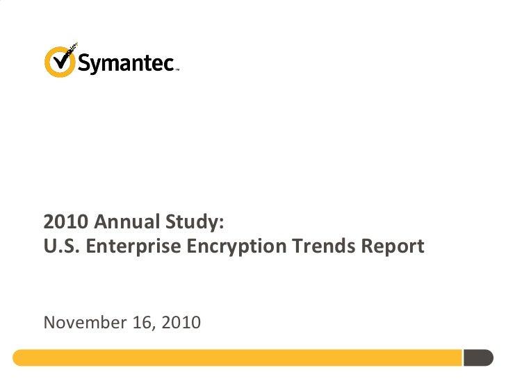 2010 Annual Study: U.S. Enterprise Encryption Trends Report