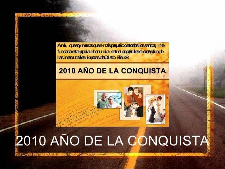 2010 AÑO DE LA CONQUISTA