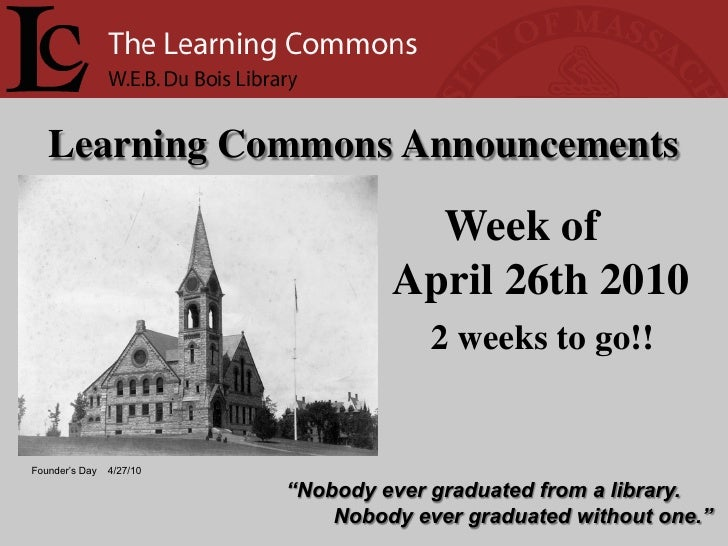 Learning Commons Announcements                                       Week of                                    April 26th...