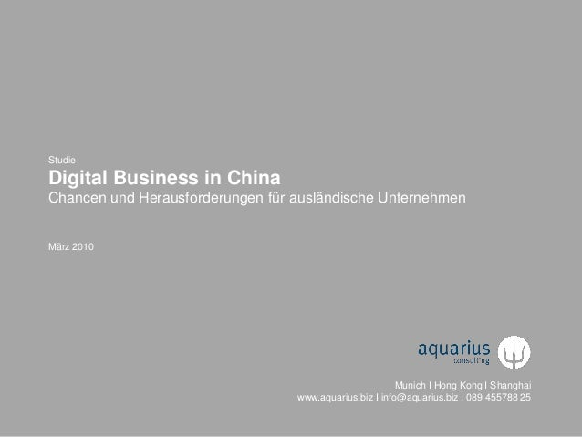 ©2010-2013 aquarius consulting München + Hong Kong + Shanghai 0 Studie Digital Business in China Chancen und Herausforderu...