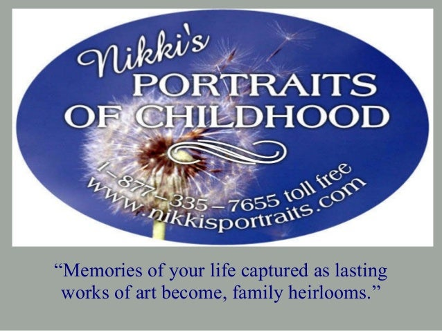 """Memories of your life captured as lasting works of art become, family heirlooms."""