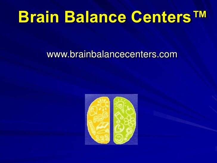 Brain Balance Centers™<br />www.brainbalancecenters.com<br />