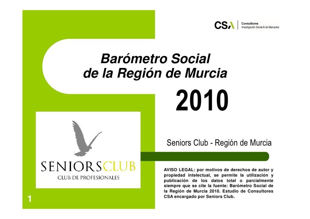 Barómetro Social    de la Región de Murcia                     2010                 Seniors Club - Región de Murcia       ...