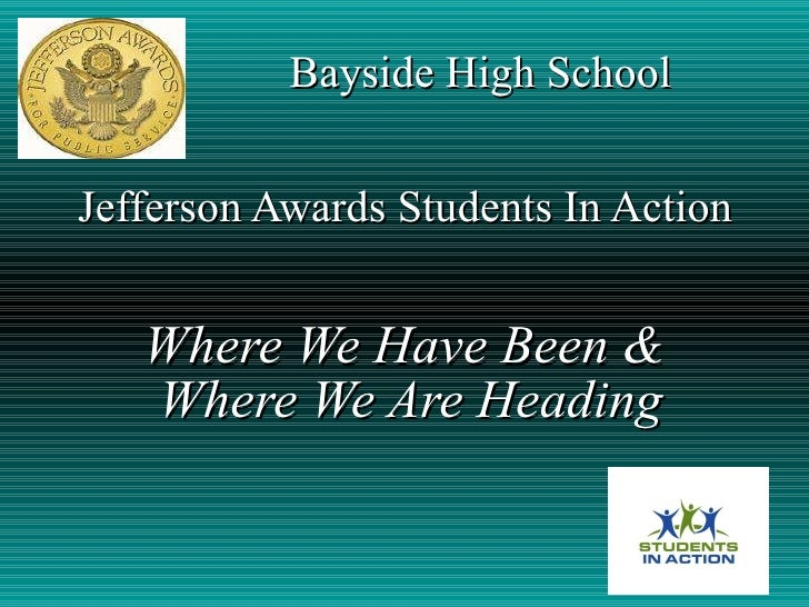 Bayside High School Jefferson Awards Students In Action  Where We Have Been &  Where We Are Heading