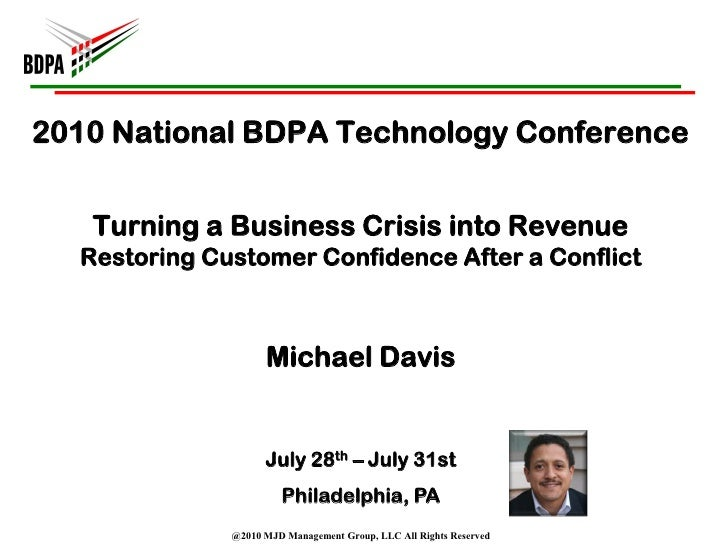 2010 National BDPA Technology Conference      Turning a Business Crisis into Revenue   Restoring Customer Confidence After...