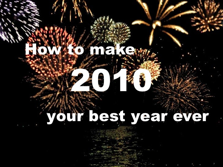 How to make <br />2010<br />your best year ever<br />