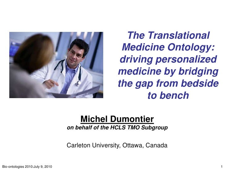 The Translational Medicine Ontology: driving personalized medicine by bridging the gap from bedside to bench<br />1<br />B...