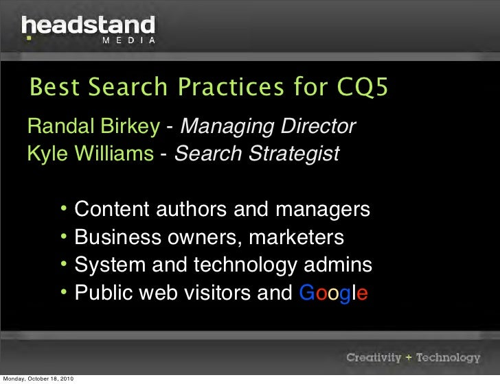 Best Search Practices for CQ5         Randal Birkey - Managing Director         Kyle Williams - Search Strategist         ...