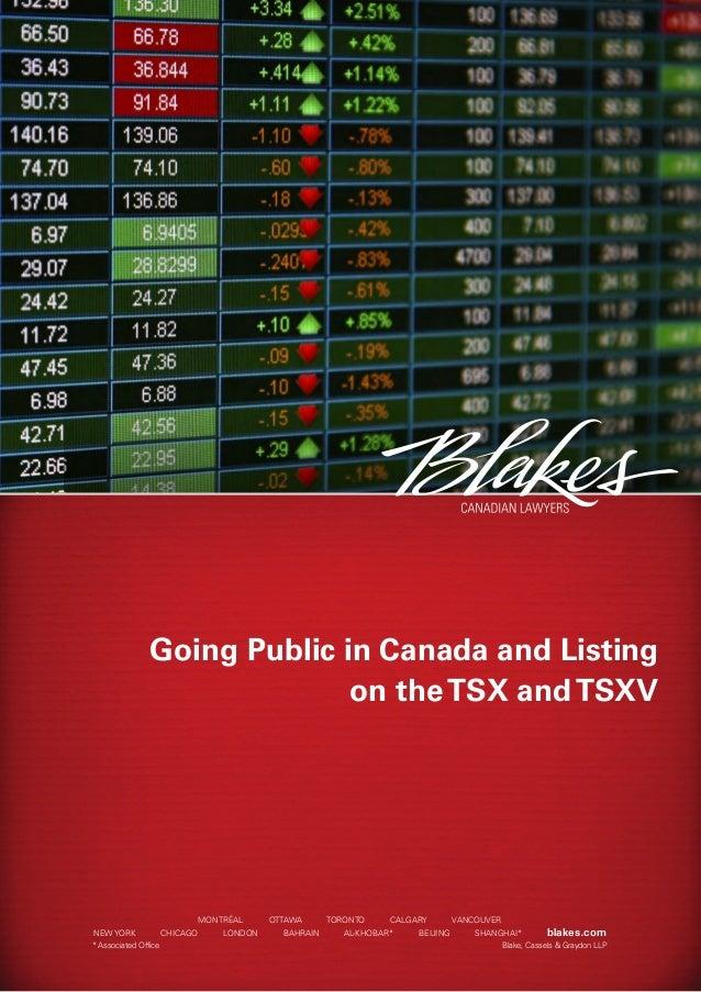 Going Public in Canada and Listingon theTSX andTSXVMONTRÉAL OTTAWA TORONTO CALGARY VANCOUVERNEW YORK CHICAGO LONDON BAHRAI...
