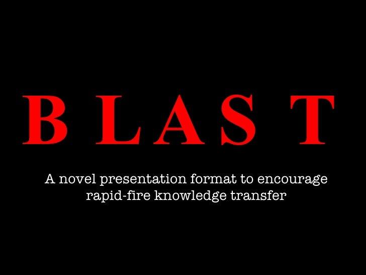 BLAST A novel presentation format to encourage rapid-fire knowledge transfer