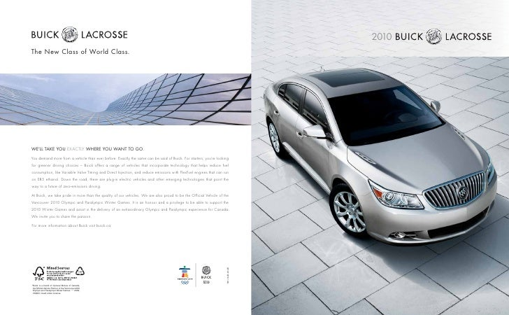 2010 The New Class of World Class.     WE'LL TAKE YOU EXACTLY WHERE YOU WANT TO GO.  You demand more from a vehicle than e...
