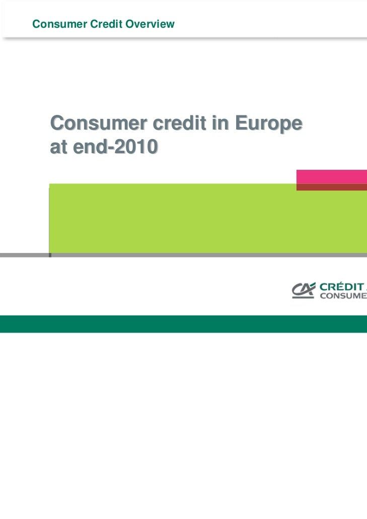 Consumer Credit Overview           Consumer credit in Europe           at end-2010                                        ...