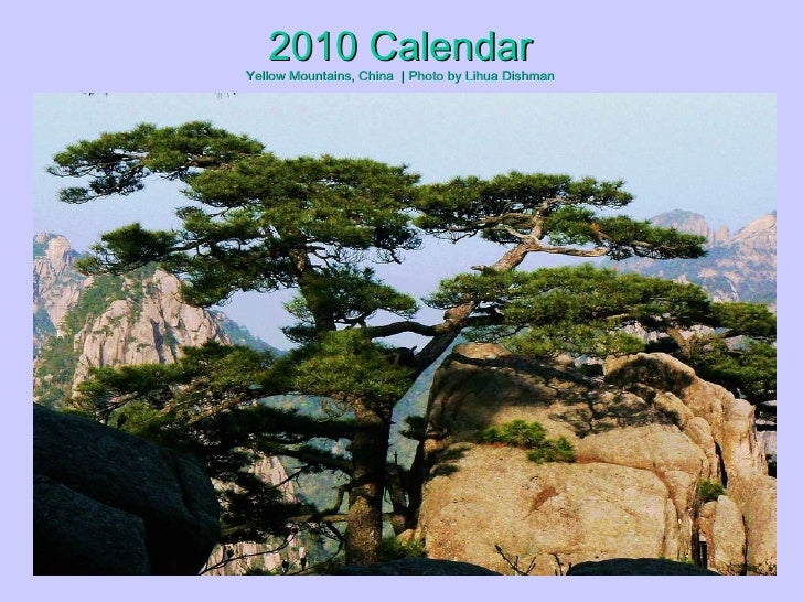 2010 Calendar Yellow Mountains, China  | Photo by Lihua Dishman