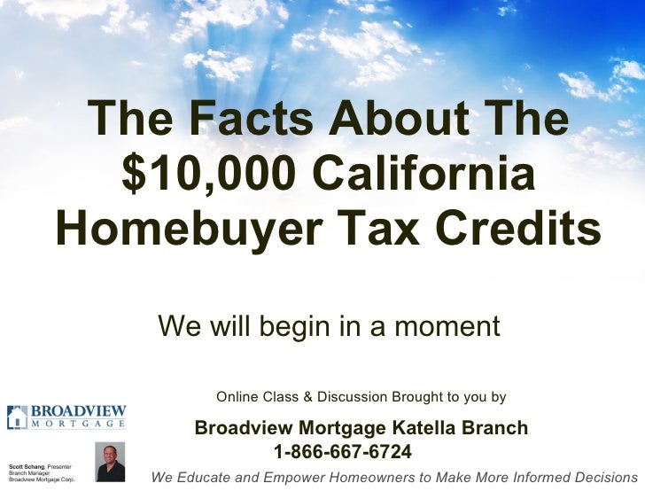 The Facts About The $10,000 California Homebuyer Tax Credits We will begin in a moment   Online Class & Discussion Brought...