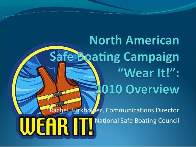 Rachel Burkholder, Communications Director National Safe Boating Council