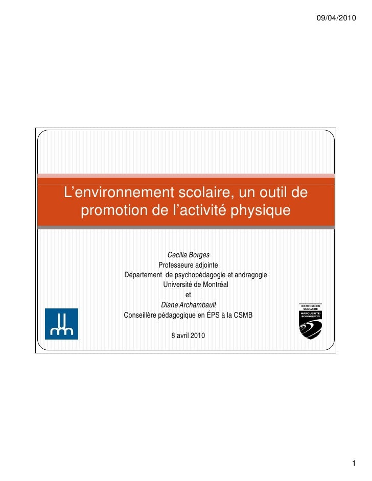 09/04/2010L'environnement scolaire, un outil de   promotion de l'activité physique                        Cecilia Borges  ...
