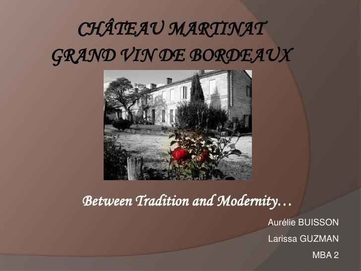 CHÂTEAUMARTINAT<br />GRAND VIN DE BORDEAUX<br />Between Tradition and Modernity…<br />Aurélie BUISSON<br />Larissa GUZMAN...