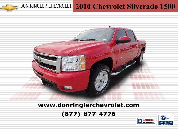 2010 Chevrolet Silverado 1500 (877)-877-4773 www.donringlerchevrolet.com