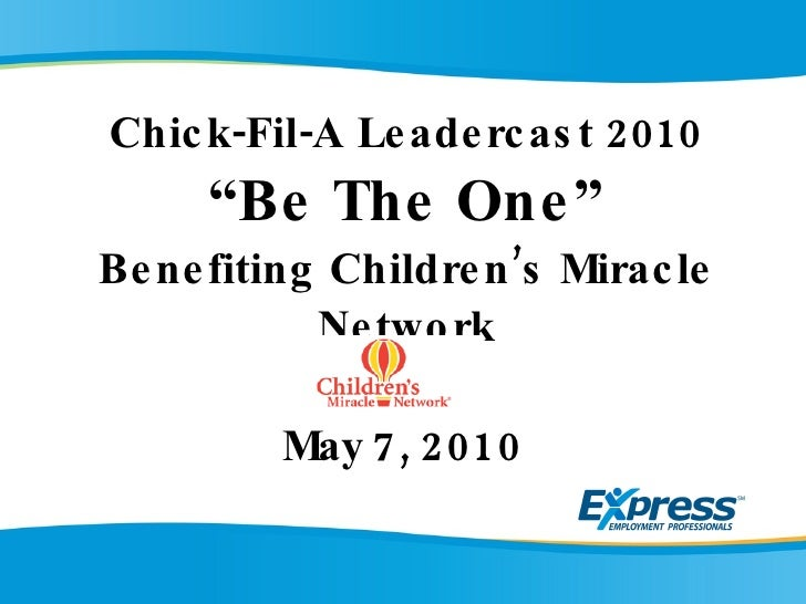 """Chick-Fil-A Leadercast 2010 """"Be The One"""" Benefiting Children's Miracle Network   May 7, 2010"""