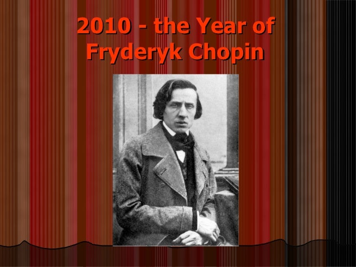 2010 - the Year of Fryderyk Chopin