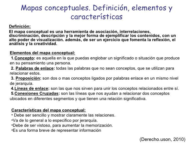 Mapas conceptuales. Definición, elementos y características <ul><li>Definición: </li></ul><ul><li>El mapa conceptual es un...
