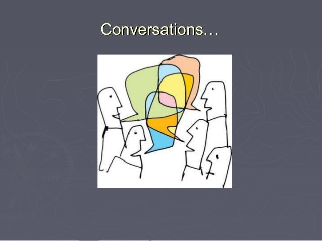 Conversations…
