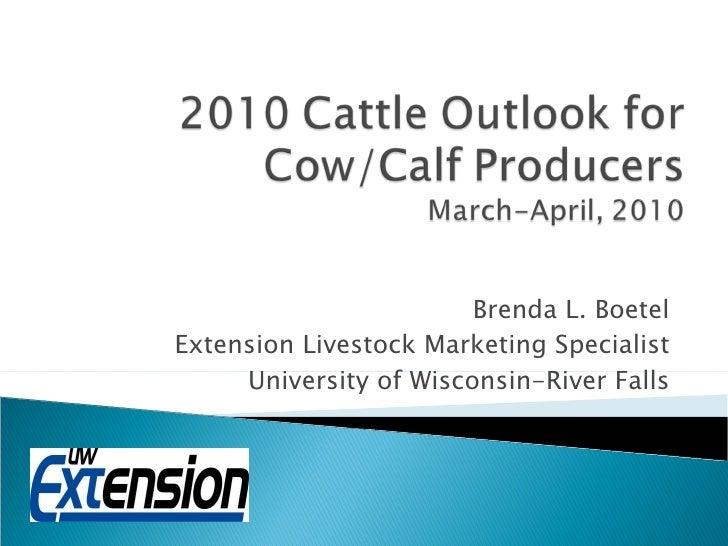 Brenda L. Boetel Extension Livestock Marketing Specialist University of Wisconsin-River Falls
