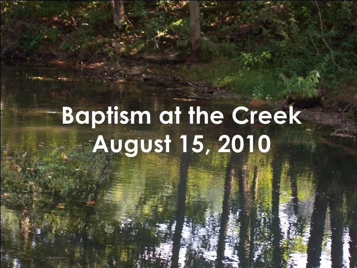 Baptism at the Creek August 15, 2010