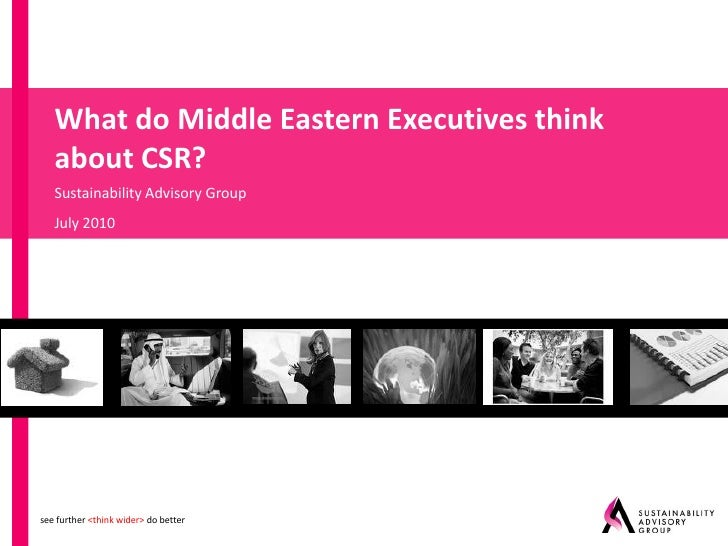 What do Middle Eastern Executives think    about CSR?    Sustainability Advisory Group    July 2010     see further <think...