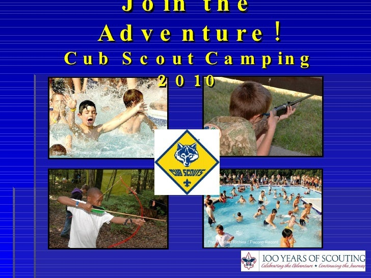 Join the Adventure! Cub Scout Camping 2010 Photo: Adam Richins / Pocono Record Photo: Adam Richins / Pocono Record