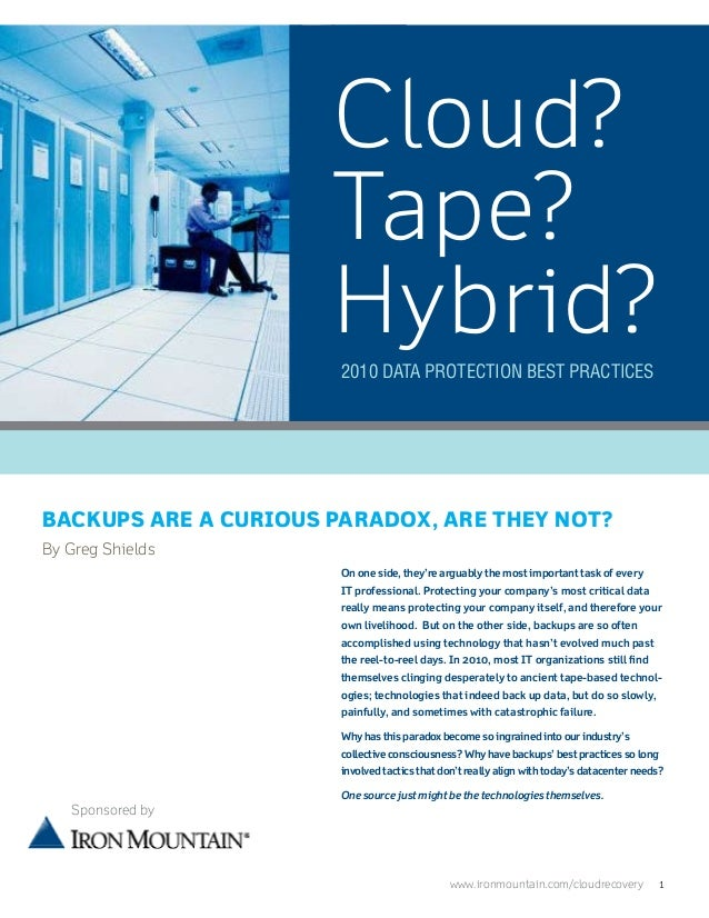 Cloud?                      Tape?                      Hybrid?                       2010 Data Protection Best PracticesBa...