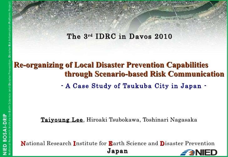 Taiyoung Lee , Hiroaki Tsubokawa, Toshinari Nagasaka Re-organizing of Local Disaster Prevention Capabilities    through Sc...