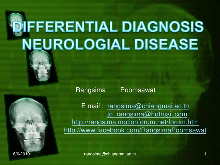 DIFFERENTIAL DIAGNOSIS <br />NEUROLOGIAL DISEASE<br />RangsimaPoomsawat<br />                      E mail :  rangsima@chia...