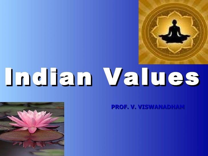 PROF. V. VISWANADHAM Indian Values