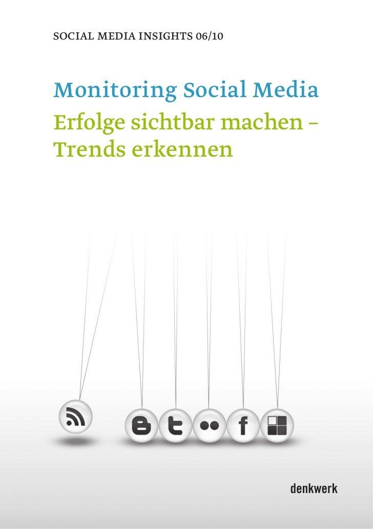 SOCIAL medIA InSIghtS 06/10Monitoring Social MediaErfolge sichtbar machen –Trends erkennen