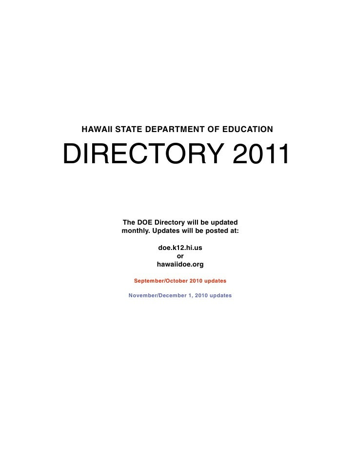 HAWAII STATE DEPARTMENT OF EDUCATIONDIRECTORY 2011        The DOE Directory will be updated        monthly. Updates will b...